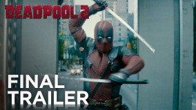 Τελικό trailer για το Deadpool 2
