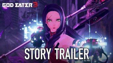Story trailer για το God Eater 3
