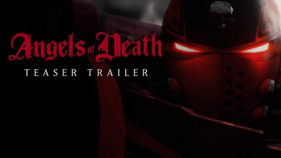 Νέο trailer για τη σειρά Angels of Death που διαδραματίζεται στο σύμπαν του Warhammer 40.000
