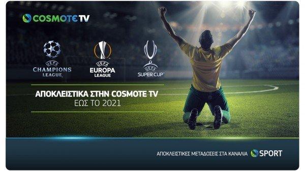 Σε COSMOTE TV τα UEFA Champions League και UEFA Europa League μέχρι το 2021