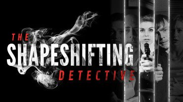 Ανακοινώθηκε το The Shapeshifting Detective για PS4, Xbox One, Switch και PC